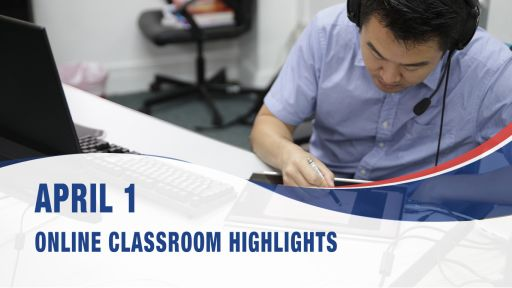 April 1, Online Classroom Highlights